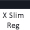 Extra Slim Regular