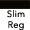 Slim Regular