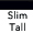 Slim-Tall