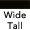 Wide Tall