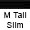 Medium Tall Slim