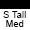 S Tall Med