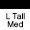 L Tall Med