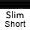 Slim Short