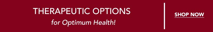 Shop Therapeutic Options for Optimum Health