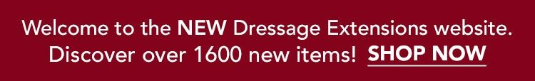 Browse 1600+ New Items on the NEW Dressage Extensions Website