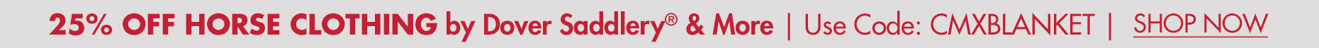 25% OFF Horse Clothing from Dover Saddlery, Horze, B Vertigo & Noble