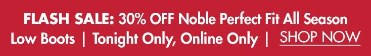 30% OFF Noble Perfect Fit All Season Low Boots