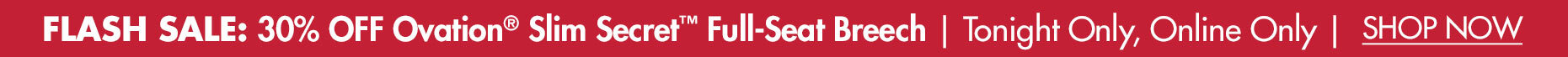 30% OFF Ovation® Slim Secret™ Full-Seat Breech
