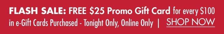 Flash Sale: FREE $25 GC w/ $100 E-Gift Card