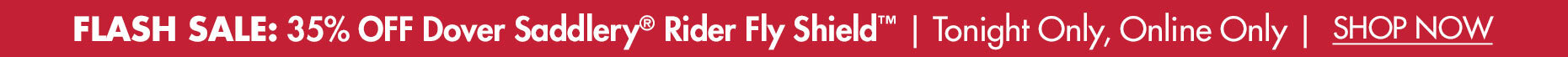 Flash Sale: 35% OFF Dover Saddlery® Rider Fly Shield™