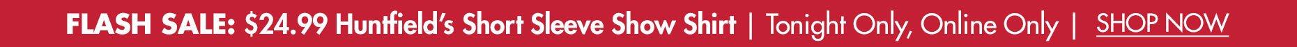 Flash Sale: $24.99 Huntfield's® Short Sleeve Show Shirt