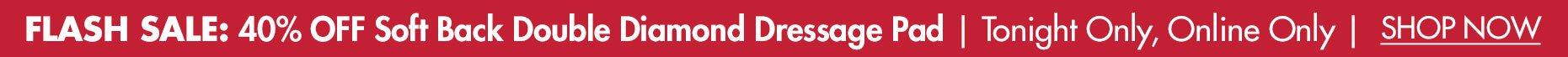 Flash Sale:  40% OFF Dover Saddlery® Soft Back Double Diamond Dressage Pad