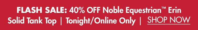 Flash Sale: 40% OFF Noble Equestrian™ Erin Solid Tank Top