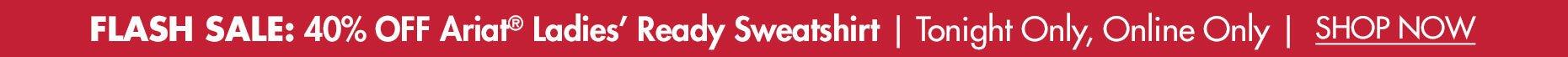 Flash Sale: 40% OFF Ariat® Ladies' Ready Sweatshirt