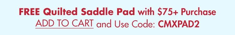 FREE Quilted Saddle Pad w/ $75+