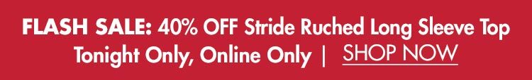 Flash Sale: 40% OFF Stride Ruched Long Sleeve Top