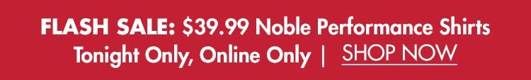Flash Sale - $39.99 Noble Ashley Performance Shirts - November 30th Only!