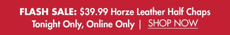 Flash Sale - $39.99 Horze Half Chaps - December 2nd only!