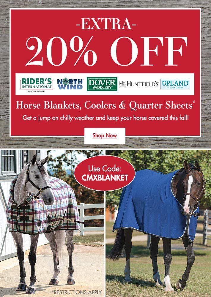 Extra 20% OFF Turnout Sheets, Stable Sheets, Coolers & Quarter SheetsExtra 20% OFF Turnout Sheets, Stable Sheets, Coolers & Quarter Sheets - Use Code CMXBLANKET