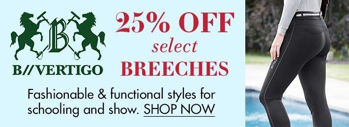 25% OFF Select B Vertigo Breeches
