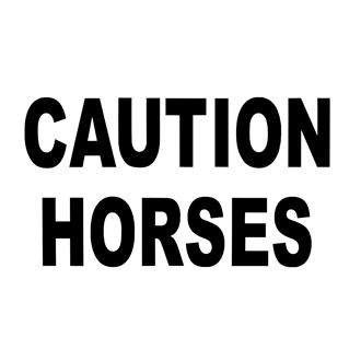 Caution Horses Sign