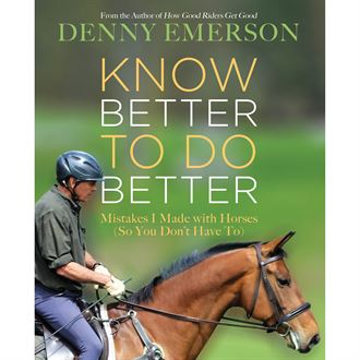 Know Better to Do Better by Denny Emerson