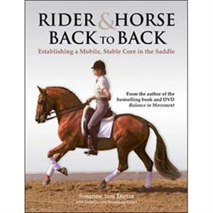 Rider & Horse Back to Back Book. Establishing a Mobile, Stable Core in the Saddle