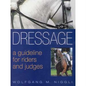 Dressage: A Guideline for Riders and Judges