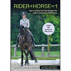 RIDER + HORSE = 1: How to Develop the Fluid Dialogue that Leads to Harmonious Performance