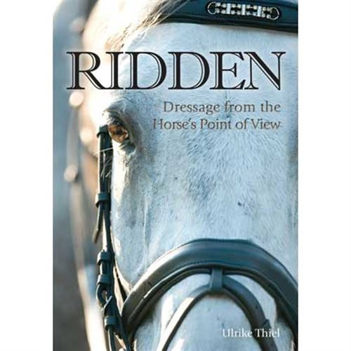 Ridden: Dressage from the Horses Point of View