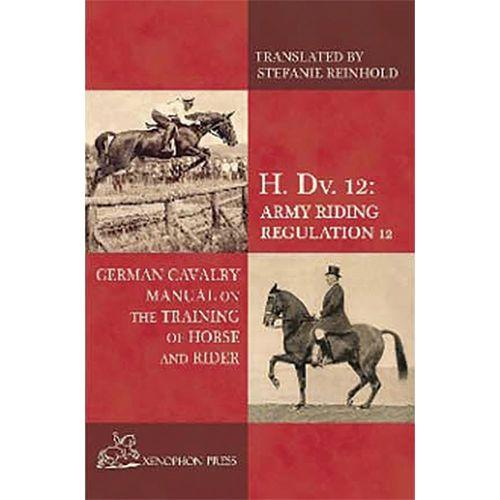 H. Dv. 12: German Cavalry Manual: Training Horse & Rider