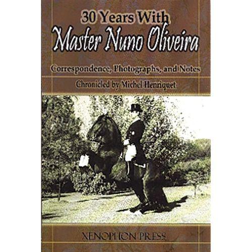 30 Years with Nuno Oliveira